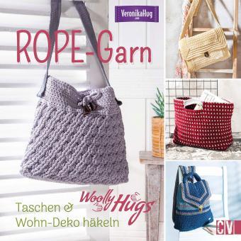 ROPE-Garn Taschen &  Wohn-Deko häkeln